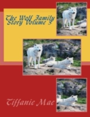 Wolf Family Story Volume 3