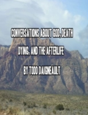 (ebook) Conversations About God, Death, Dying, and the Afterlife