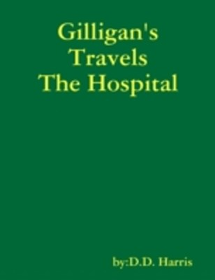 Gilligan's Travels the Hospital