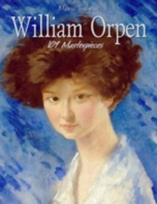 William Orpen: 109 Masterpieces