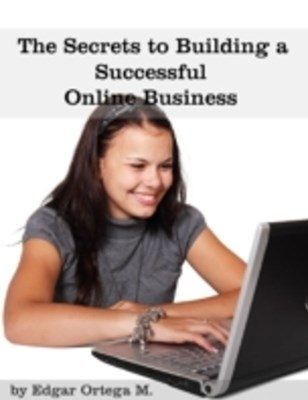 (ebook) Secrets to Building a Successful Online Business