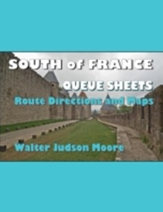 (ebook) South of France Queue Sheets - A Bicycle Your France Guidebook - Travel Travel Guides