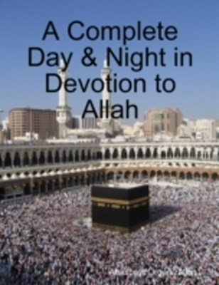 (ebook) Complete Day & Night in Devotion to Allah