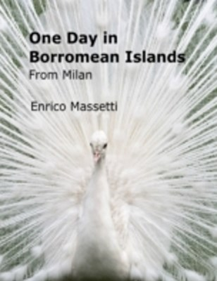 (ebook) One Day in Borromean Islands from Milan