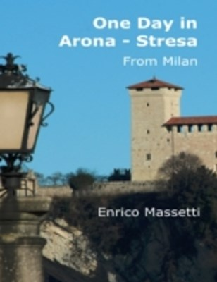 (ebook) One Day in Arona - Stresa from Milan