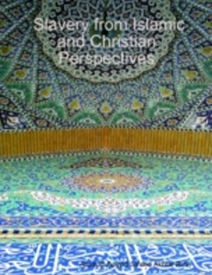 (ebook) Slavery from Islamic and Christian Perspectives