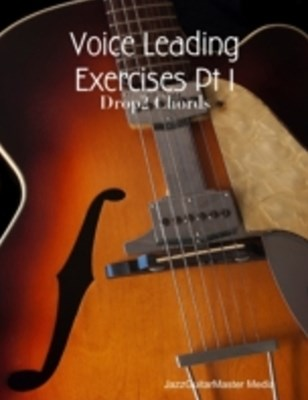 Voice Leading Exercises Pt 1 - Drop2 Chords