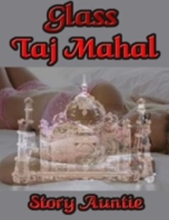 (ebook) Glass Taj Mahal - Romance Erotica
