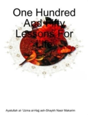 One Hundred and Fifty Lessons for Life