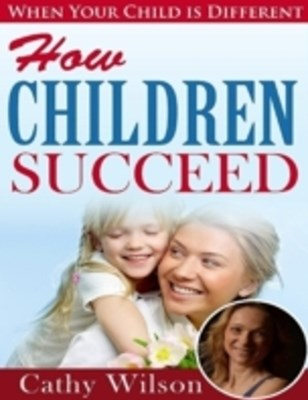 How Children Succeed: When Your Child Is Different