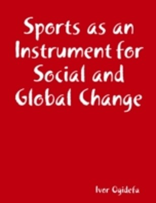 Sports as an Instrument for Social and Global Change