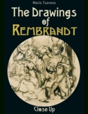 Drawings of Rembrandt: Close Up