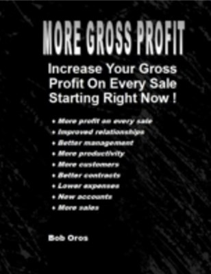 (ebook) More Gross Profit: Increase Your Gross Profit On Every Sale Starting Right Now