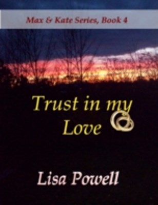 Trust In My Love, Max & Kate Series Book 4
