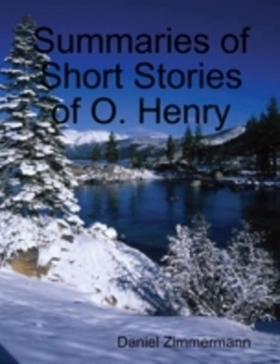 (ebook) Summaries of Short Stories of O. Henry