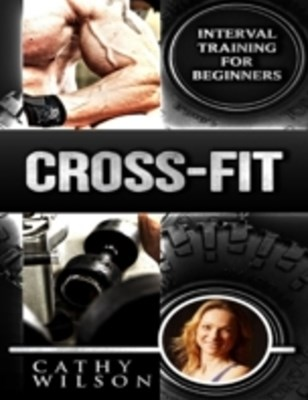 Cross Fit: Interval Training for Beginners