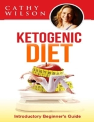 Ketogenic Diet: Introductory Beginner's Guide