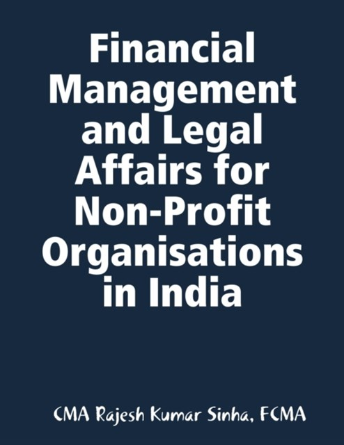 Financial Management and Legal Affairs for Non-Profit Organisations In India