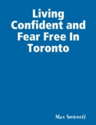 (ebook) Living Confident and Fear Free In Toronto