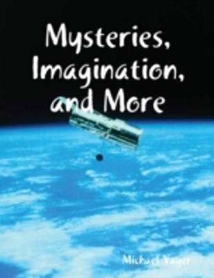 Mysteries, Imagination, and More