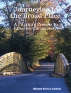 Journeying to the Broad Place - A Pilgrim