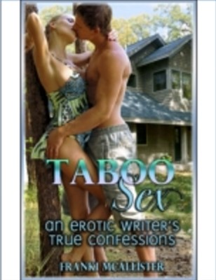 (ebook) Taboo Sex: An Erotic Writer's True Confessions