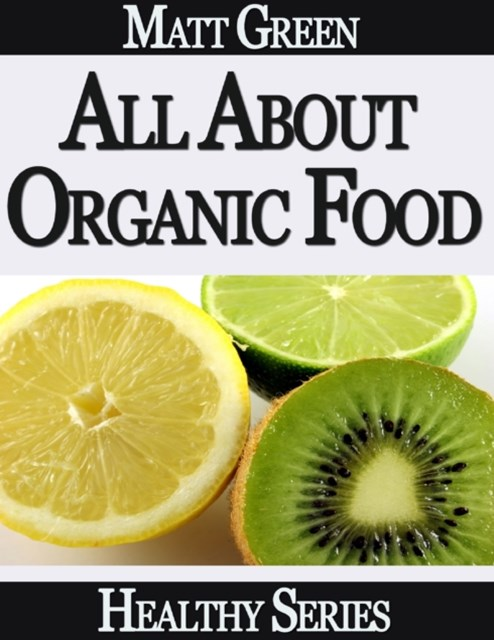 (ebook) All About Organic Food