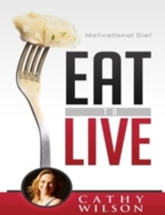 (ebook) Eat to Live: Motivational Diet - Health & Wellbeing General Health