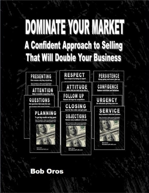 (ebook) Dominate Your Market: A Confident Approach to Selling That Will Double Your Business