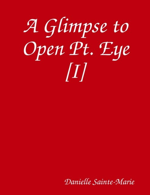 Glimpse to Open Pt. Eye [I]
