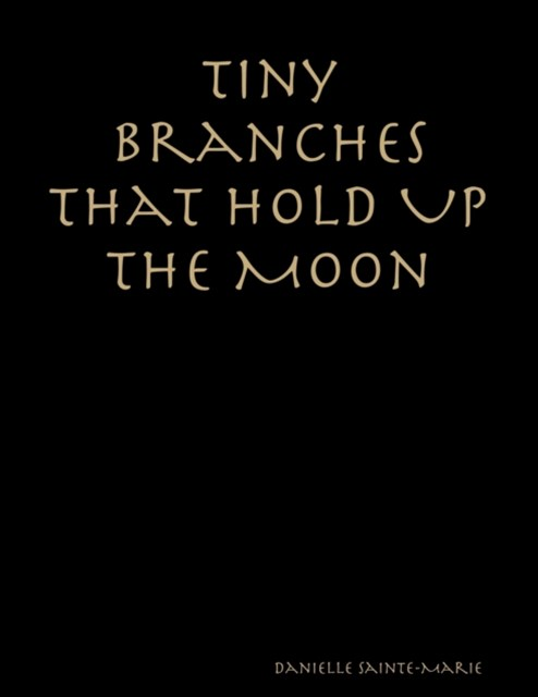 (ebook) Tiny Branches That Hold Up the Moon