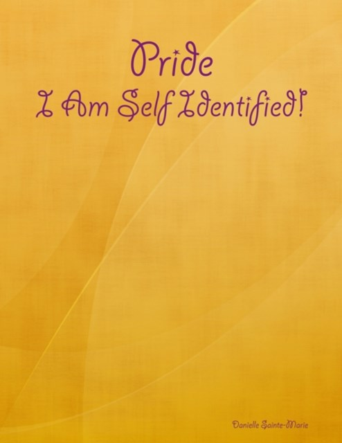 Pride: I Am Self Identified!