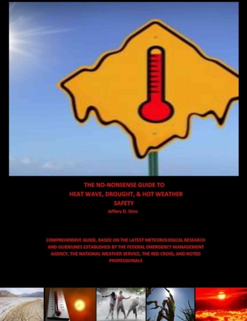 No Nonsense Guide to Heat Wave, Drought, & Hot Weather Safety