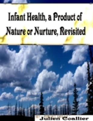 (ebook) Infant Health, a Product of Nature or Nurture, Revisited