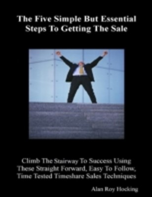 Five Simple But Essential Steps to Getting the Sale