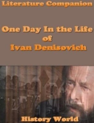 Literature Companion: One Day In the Life of Ivan Denisovich