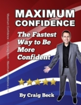 Maximum Confidence: The Fastest Way to Be More Confident