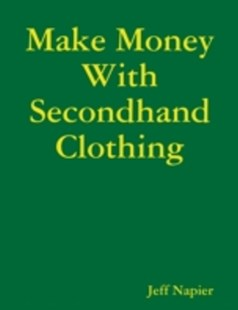 (ebook) Make Money With Secondhand Clothing - Craft & Hobbies
