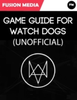 (ebook) Game Guide for Watch Dogs (Unofficial)