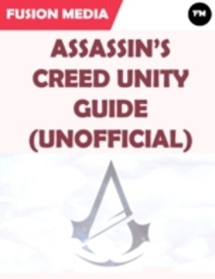 (ebook) Assassin's Creed Unity Guide (Unofficial)