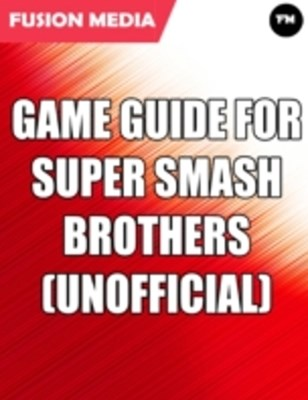 (ebook) Game Guide for Super Smash Brothers (Unofficial)