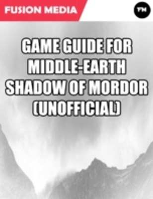 (ebook) Game Guide for Middle Earth Shadow of Mordor (Unofficial)