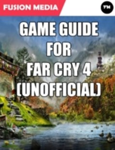 (ebook) Game Guide for Far Cry 4 (Unofficial) - Craft & Hobbies Puzzles & Games