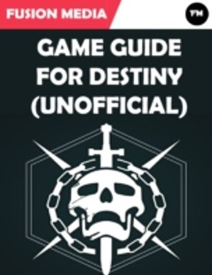 (ebook) Game Guide for Destiny (Unofficial)