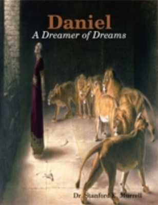 Daniel: A Dreamer of Dreams