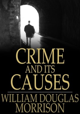 Crime and It's Causes