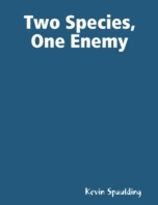 Two Species, One Enemy