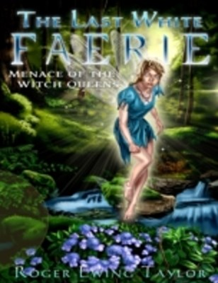 Last White Faerie: Menace of the Witch Queens