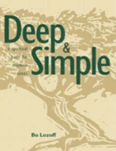 (ebook) Deep & Simple: A Spiritual Path for Modern Times - Religion & Spirituality