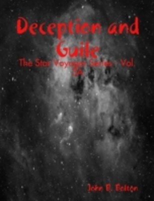 Deception and Guile - The Star Voyager Series - Vol. 3A